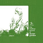 Dexter Gordon The Mellow Sound Of Dexter Gordon