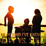 City I Am Who I've Known - Ep