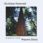 Wayne Gratz October Farewell