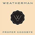 The Weatherman Proper Goodbye