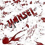 Hansel Never Say Die