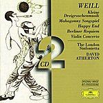 London Sinfonietta Weill: Kleine Dreigroschenmusik; Mahagonny Songspiel; Happy End; Berliner Requiem; Violin Concerto (2 Cds)