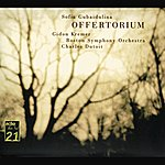 Gidon Kremer Gubaidulina: Offertorium; Hommage À T.S. Eliot