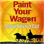 Original New York Cast Paint Your Wagon