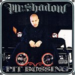 Mr. Shadow Pit Bossing