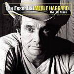 Merle Haggard The Essential Merle Haggard: The Epic Years