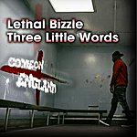 Lethal Bizzle Three Little Words (Come On England)