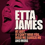Etta James Etta James (At Last, If I Can't Have You, Hold Me Squeeze Me And More - Remastered Version)