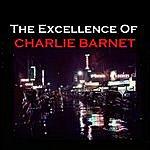 Charlie Barnet The Excellence Of Charlie Barnet