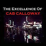 Cab Calloway The Excellence Of Cab Calloway