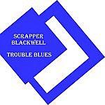 Scrapper Blackwell Trouble Blues