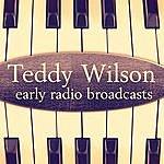 Teddy Wilson Early Radio Broadcasts - Teddy Wilson (Remastered)