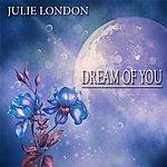 Julie London Dream Of You (50 Original Songs)