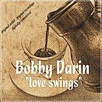 Bobby Darin Love Swings