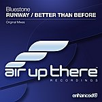 BlueStone Runway / Better Than Before