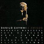 Danilo Caymmi Danilo Caymmi E Amigos