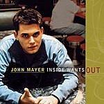 John Mayer Inside Wants Out