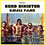 Bend Sinister Small Fame