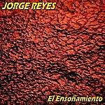 Jorge Reyes El Ensoñamiento