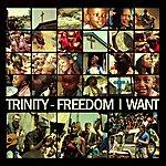 Trinity Freedom I Want