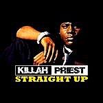 Killah Priest Straight Up