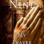 Nine My Prayer