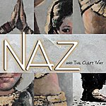 Naz Naz And The Cleft Way