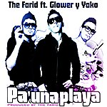 Farid Pa Una Playa (Feat. Glower & Yako)
