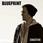 Blueprint Sweeter - Single