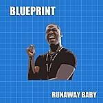 Blueprint Runaway Baby - Single