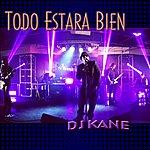 DJ Kane Todo Estara Bien