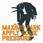 Maximo Park Apply Some Pressure