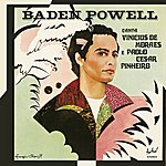 Baden Powell Canta Vinicius De Moraes E Paolo César Pinheiro