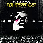 Powderfinger These Days - Live In Concert (Live @ The Syd. Ent Cntr)