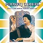 Pankaj Udhas Live At The Royal Albert Hall Vol. 2