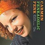 Carmen Fenk Fenkadelic