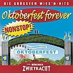 Münchner Zwietracht Oktoberfest Forever-Die Größten Wiesnhits Nonstop