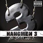 Hangmen 3 No Skits, Vol. 1 (Explicit Version)
