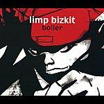 Limp Bizkit Boiler (International Version)