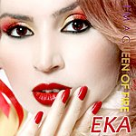 EKA I`m A Queen Of Fire