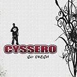 Cyssero So Fresh