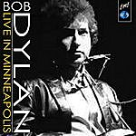 Bob Dylan Bob Dylan Live In Minneapolis