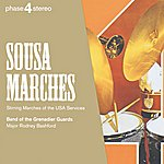 The Band Of The Grenadier Guards Sousa: Marches