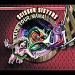 Scissor Sisters Take Your Mama (International Maxi)