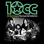10cc I'm Not In Love: The Essential Collection