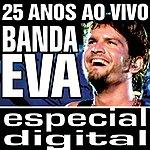 Banda Eva Banda Eva 25 Anos Ao Vivo/ Audio Do Dvd