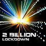 Lock Down 2 Billion