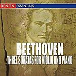 Denes Zsigmondy Beethoven - Three Sonatas For Violin And Piano
