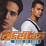 2Fellaz Book Of Love