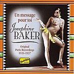 Josephine Baker Baker, Josephine: Un Message Pour Toi (1926-1937)